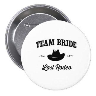 Team Bride Last Rodeo 3 Inch Round Button