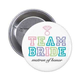 Team Bride Matron of Honor Pinback Button