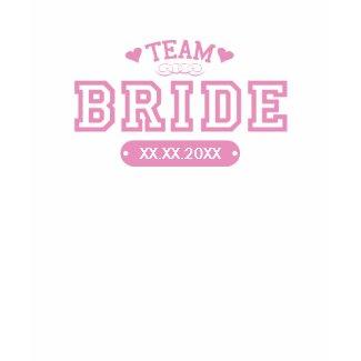 Team Bride T-Shirt shirt
