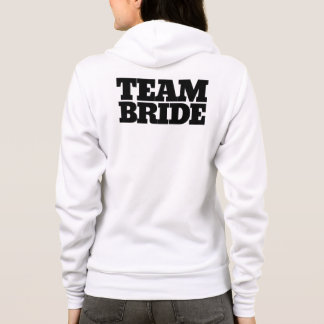 Team bride to be  bachelorette party hoodie