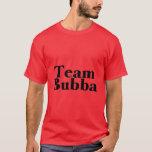 Team Bubba Redneck T-Shirt