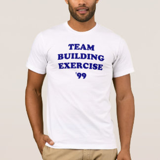 Team Building Exercise '99. T-Shirt