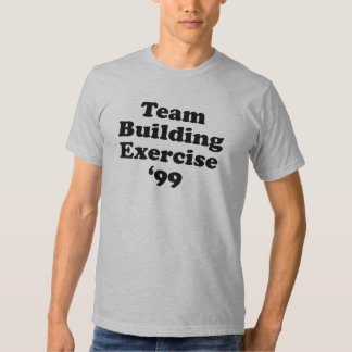 Team Building Exercise Shirt