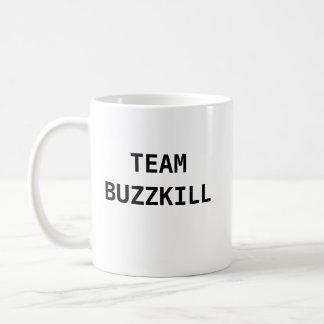 TEAM BUZZKILL COFFEE MUG