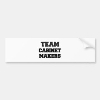 Team Cabinet Makers Bumper Stickers
