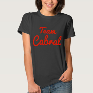 Team Cabral T-shirts