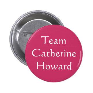 Team Catherine Howard 2 Inch Round Button
