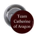 Team Catherine of Aragon Pinback Button