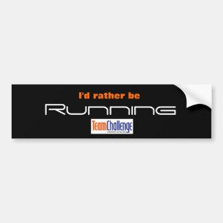 Team Challenge - Rather be Car Bumper Sticker