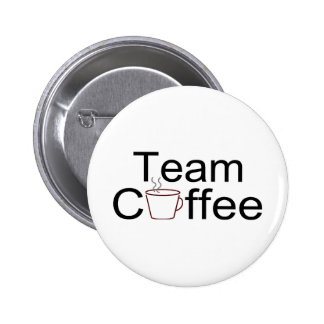 Team Coffee 2 Inch Round Button