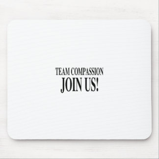 Team Compassion Join Us Mouse Pad