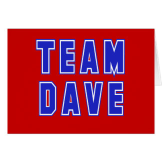 Team Dave T shirts and Products Greeting Cards