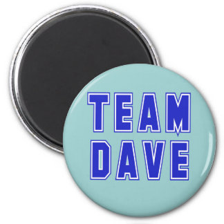 Team Dave T shirts and Products 2 Inch Round Magnet