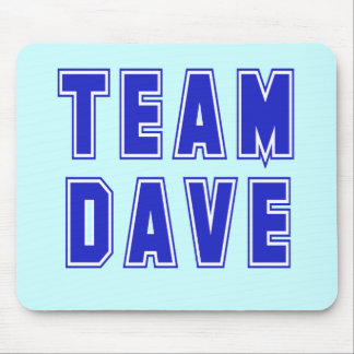 Team Dave T shirts and Products Mouse Pad
