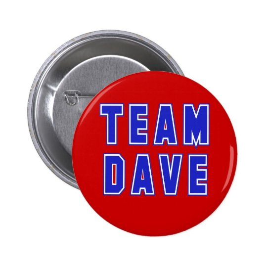 Team Dave T shirts and Products Pinback Button