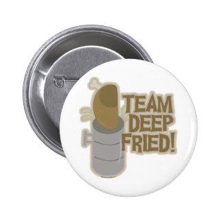 Team Deep Fried Turkey! Buttons