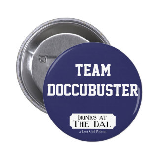 Team Doccubuster Pinback Button