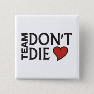 Team Don't Die - Button