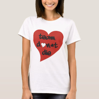 Team Don't Die Heart T-Shirt