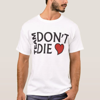 Team Don't Die - light colored T-Shirt