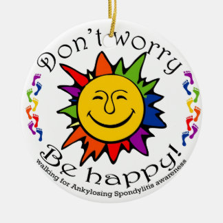 Team Don't Worry, Be Happy Ceramic Ornament