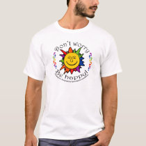 Team Don't Worry, Be Happy T-Shirt