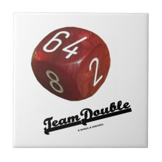 Team Double (Backgammon Doubling Cube) Ceramic Tile