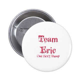 Team Eric Pinback Button