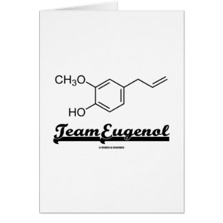 Team Eugenol (Chemical Structure) Greeting Cards