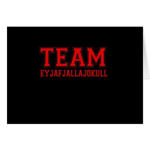 Team Eyjafjallajokull Greeting Cards