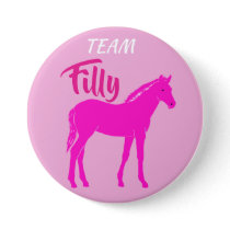 """""""Team Filly"""" Pink Gender Reveal Pinback Button"""
