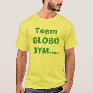 Team GLOBOGYM.... T-Shirt