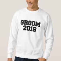 team Groom 2016 wedding engagement party Sweatshirt