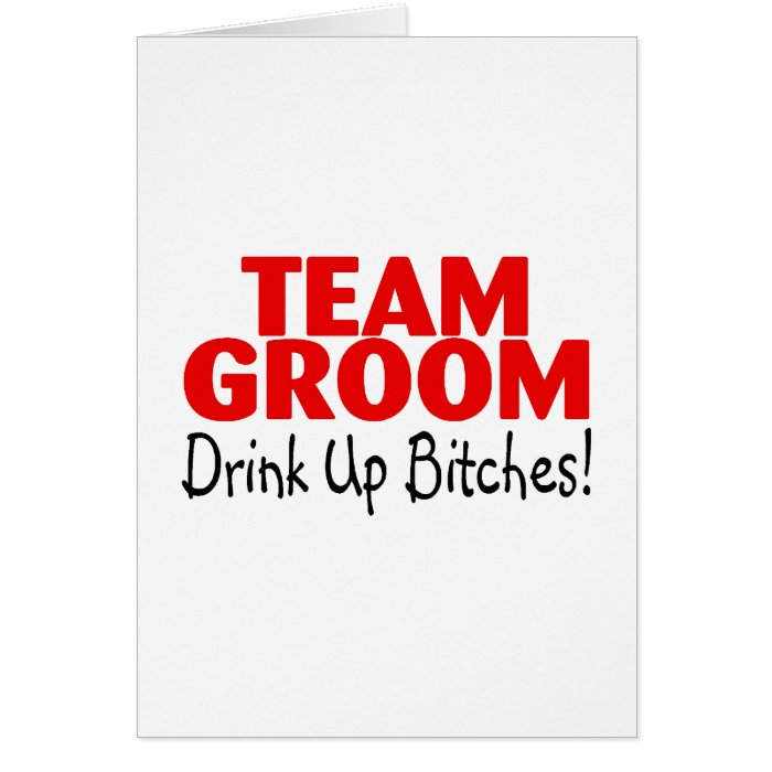 Team Groom Drink Up Bitches Card