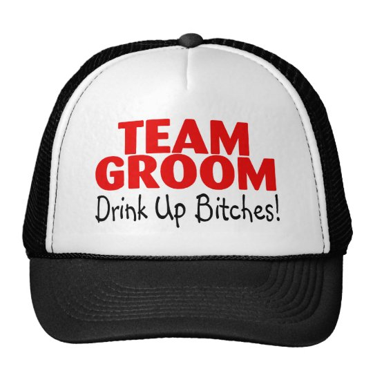 Team Groom Drink Up Bitches (Red) Trucker Hat