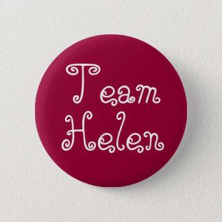 Team Helen Badge Pinback Button