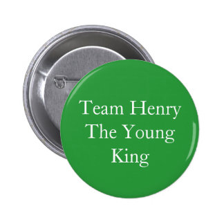 Team Henry the Young King Pinback Button