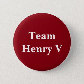 Team Henry V Badge Pinback Button