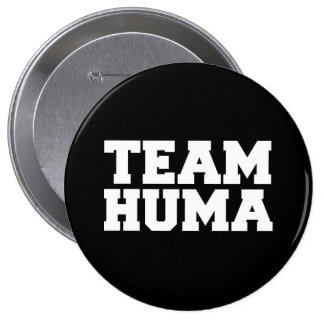 TEAM HUMA -.png Pinback Button