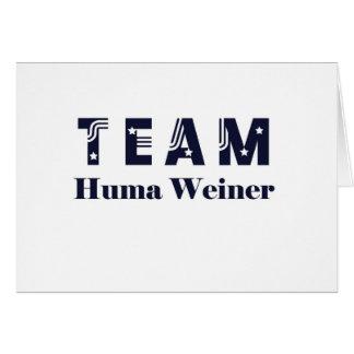 TEAM Huma Weiner Card