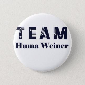 TEAM Huma Weiner Pinback Button
