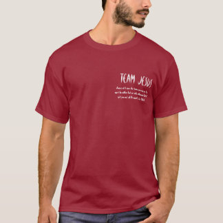 TEAM JESUS, choose with care the team you are o... T-Shirt