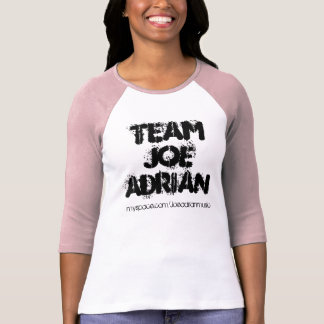 Team Joe Adrian, myspace.com/Joeadrianmusic T-Shirt