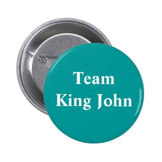Team King John badge Pin