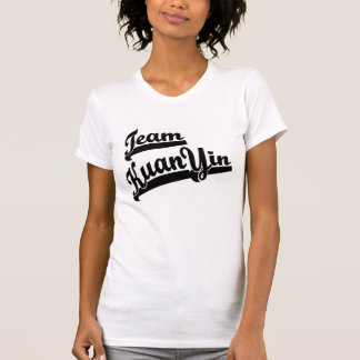 Team Kuan Yin T-Shirt
