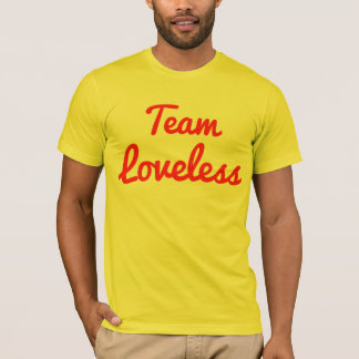 Team Loveless T-Shirt