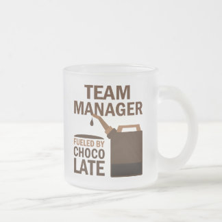 Team Manager (Funny) Chocolate 10 Oz Frosted Glass Coffee Mug