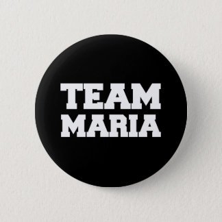 """Team Maria"" T-shirts Button"