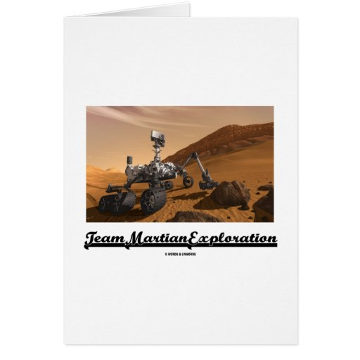 Team Martian Exploration (Curiosity Rover On Mars) Greeting Cards