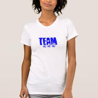 tEAM ME, ME, ME T-Shirt